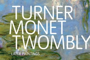 Turner Monet Twombly: later paintings @ Tate Liverpool