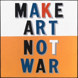 Make Art Not War (1997) by Bob and Roberta Smith