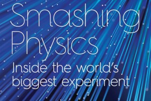 Smashing Physics: The Inside Story of the Hunt for the Higgs