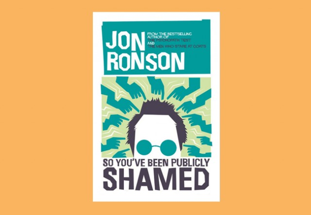 Jon Ronson, So You've Been Publicly Shamed (2015)