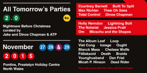 Friday — All Tomorrow's Parties Festival 2.0: Nightmare Before Christmas @ Pontins, Prestatyn -- £199