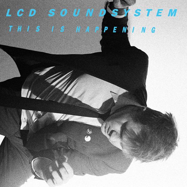 LCD Soundsystem: This is Happening (2010)  Ruvan Wijesooriya