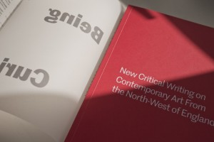 On Being Curious: New Critical Writing on Contemporary Art From the North-West of England (2016). Edited by Laura Robertson. Published by The Double Negative on behalf of Contemporary Visual Arts Network North-West (CVAN NW)