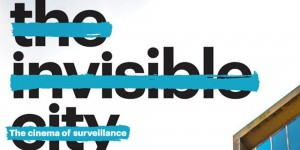 The Invisible City: The Cinema Of Surveillance @ Pilkington Glass, St Helens