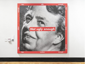 Barbara Kruger, Untitled (Not Ugly Enough) 1997.